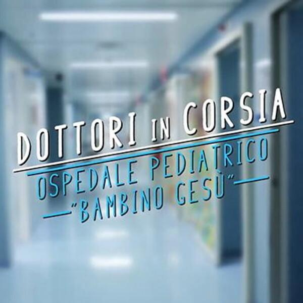 """Torna """"Dottori in corsia - Ospedale Pediatrico Bambino Gesù"""" con la partecipazione straordinaria di Federica Sciarelli"""