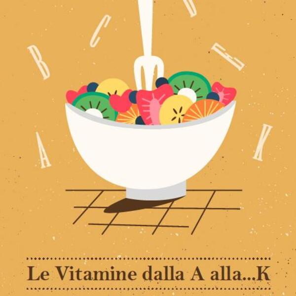 Le vitamine dalla A alla…K